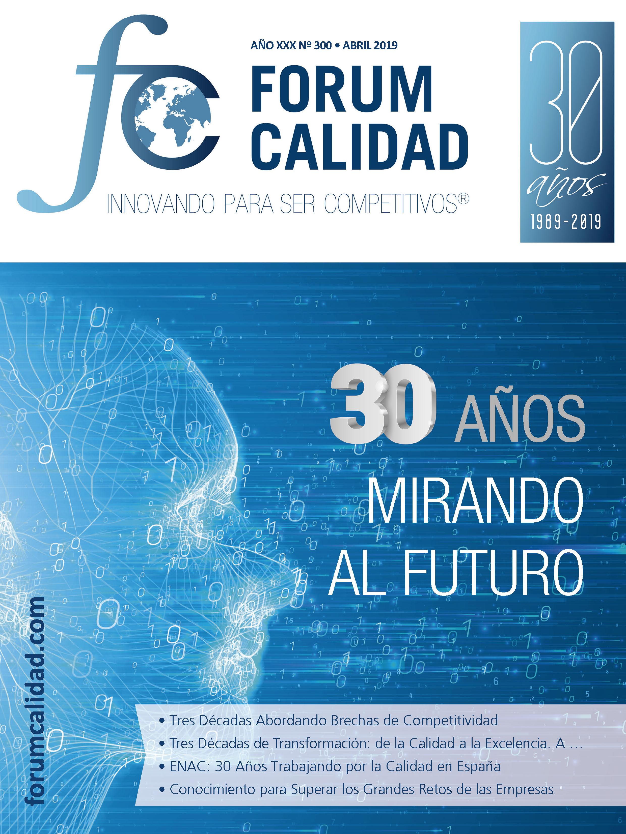 Forum Calidad nº 300 Abril 2019 – 30 Aniversario